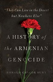 A History of the Armenian Genocide by Ronald Suny