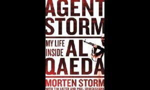Agent Storm: My Life Inside al-Qaeda by Morten Storm, Paul Cruickshank and Tim Lister